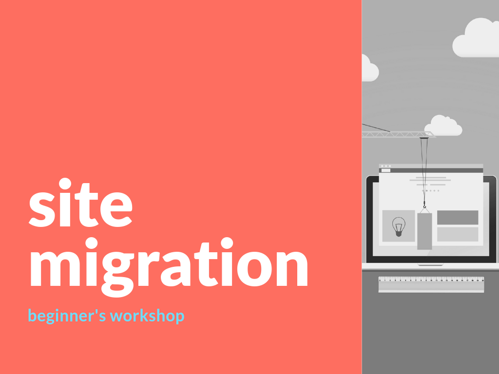 Site Migration (for Beginners!)