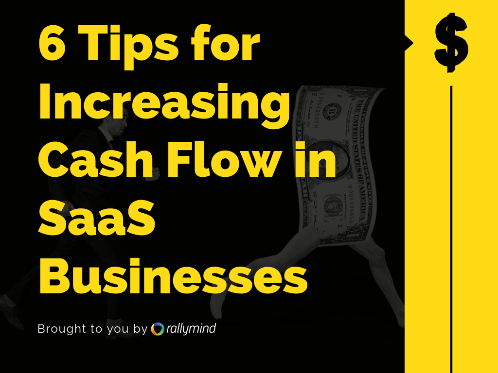 6 Tips to Increase Cash Flow for SaaS Businesses