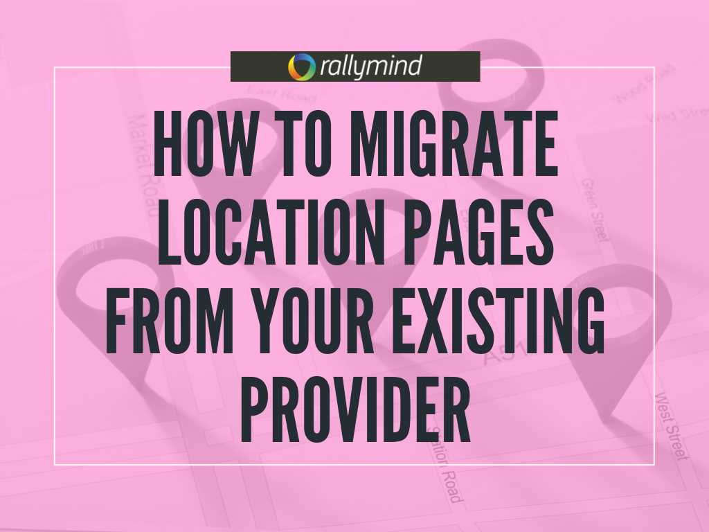 How to Migrate Location Pages from Your Existing Provider