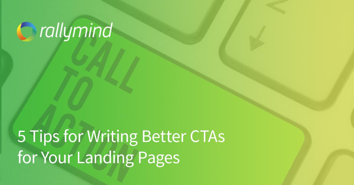 5 Tips for Writing Better CTAs for Your Landing Pages