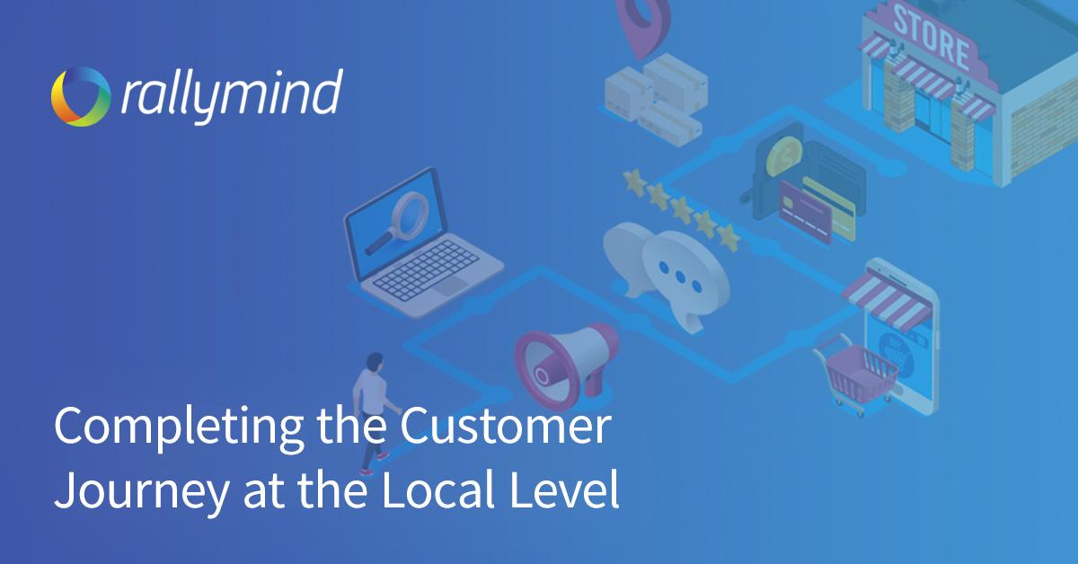 Completing the Customer Journey at the Local Level