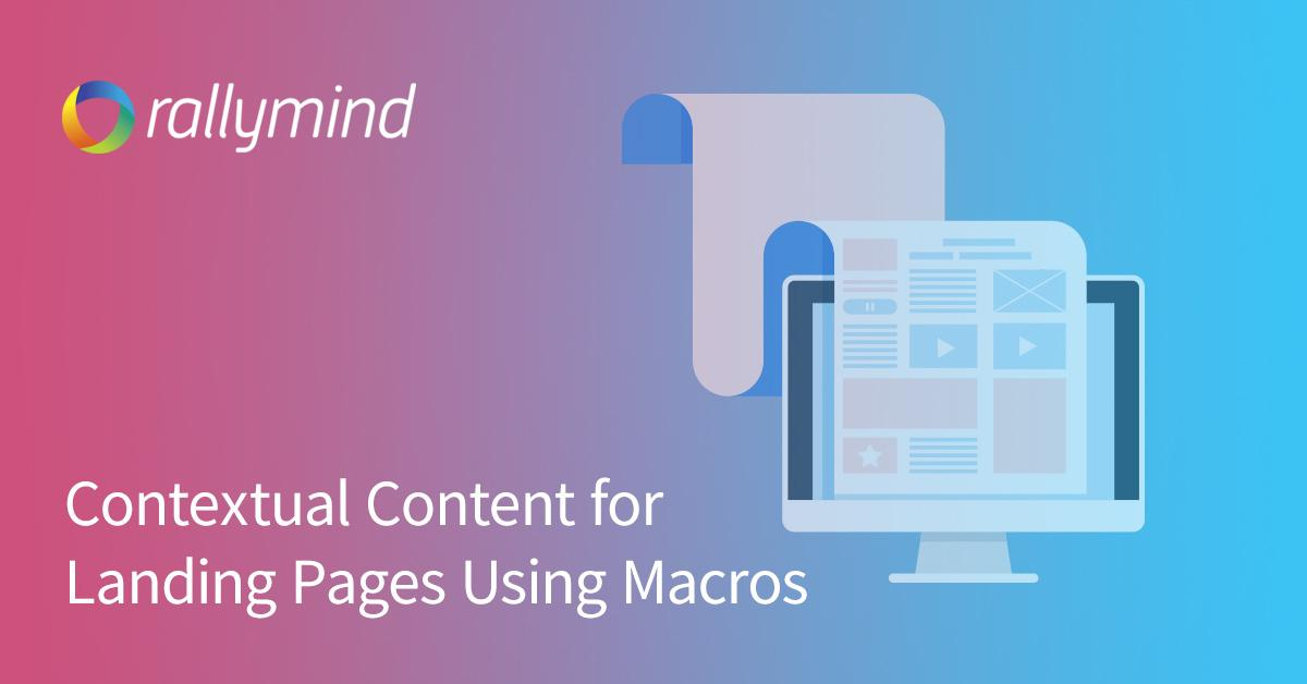 Contextual Content for Landing Pages Using Macros