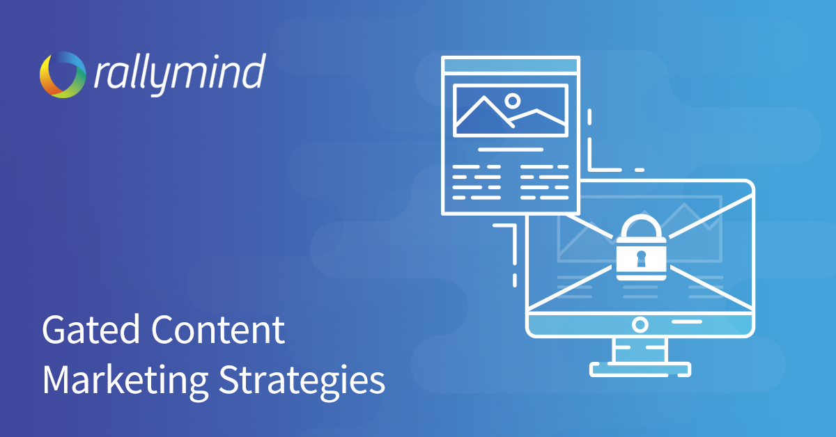 Gated Content Marketing Strategies