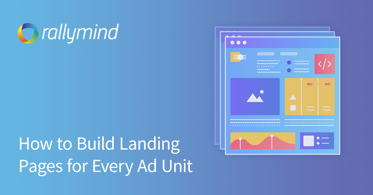 How to Build Landing Pages for Every Ad Unit