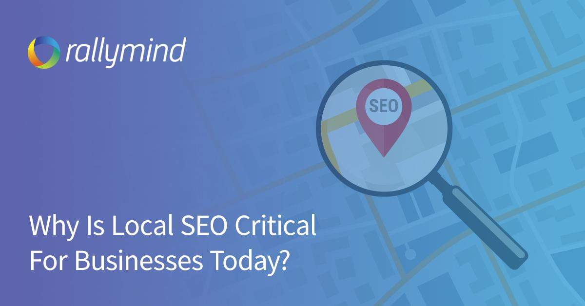 Why Is Local SEO Critical For Businesses Today?