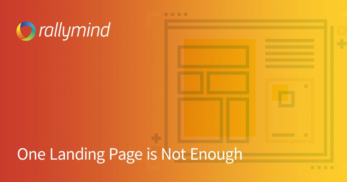 One Landing Page is Not Enough