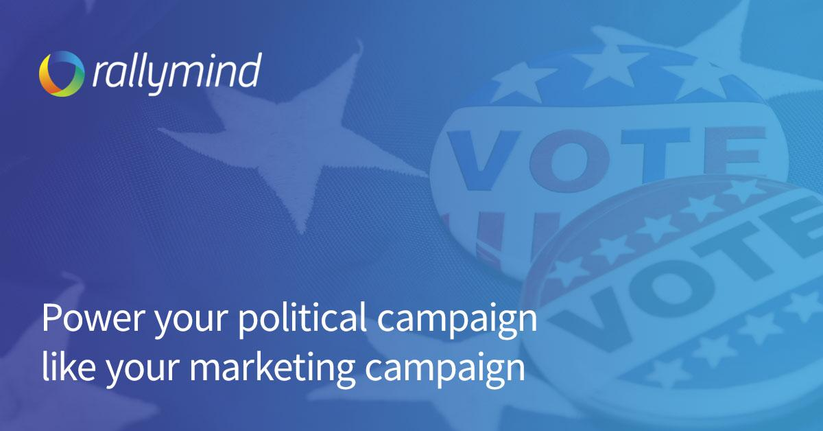 Power your political campaign like your marketing campaign