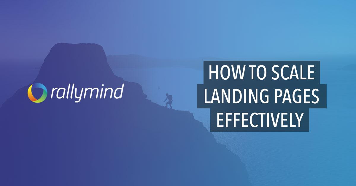 How to Scale Landing Pages Effectively