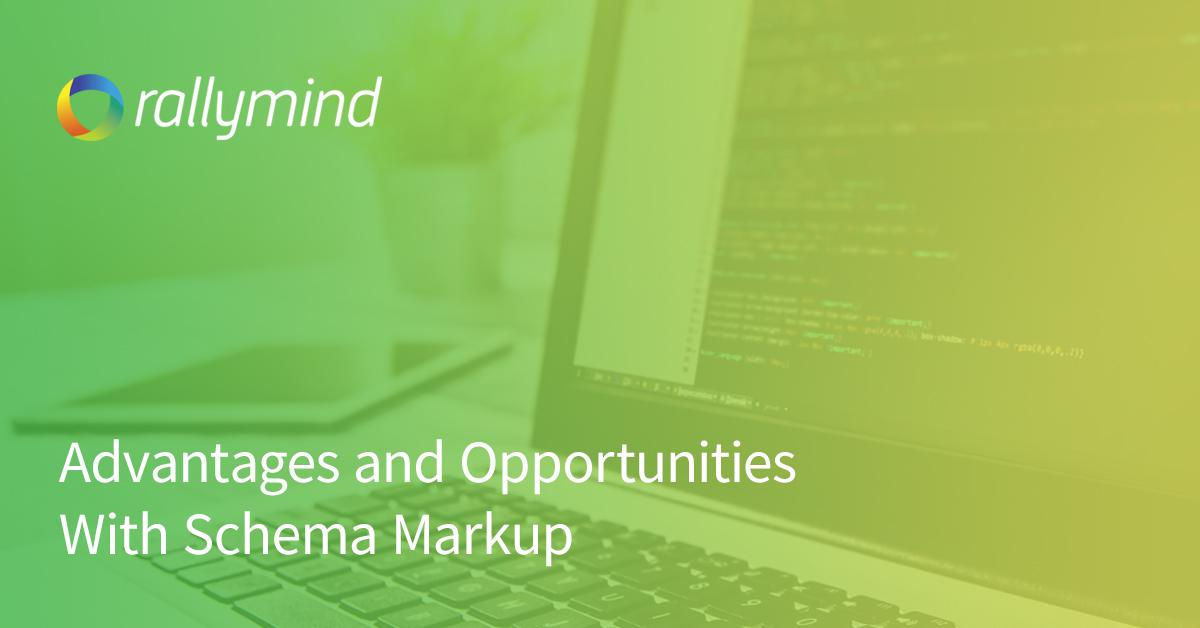 Advantages and Opportunities With Schema Markup