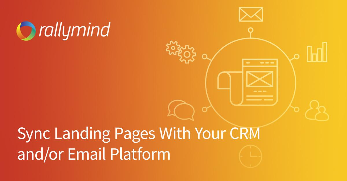 Sync Landing Pages With Your CRM and/or Email Platform