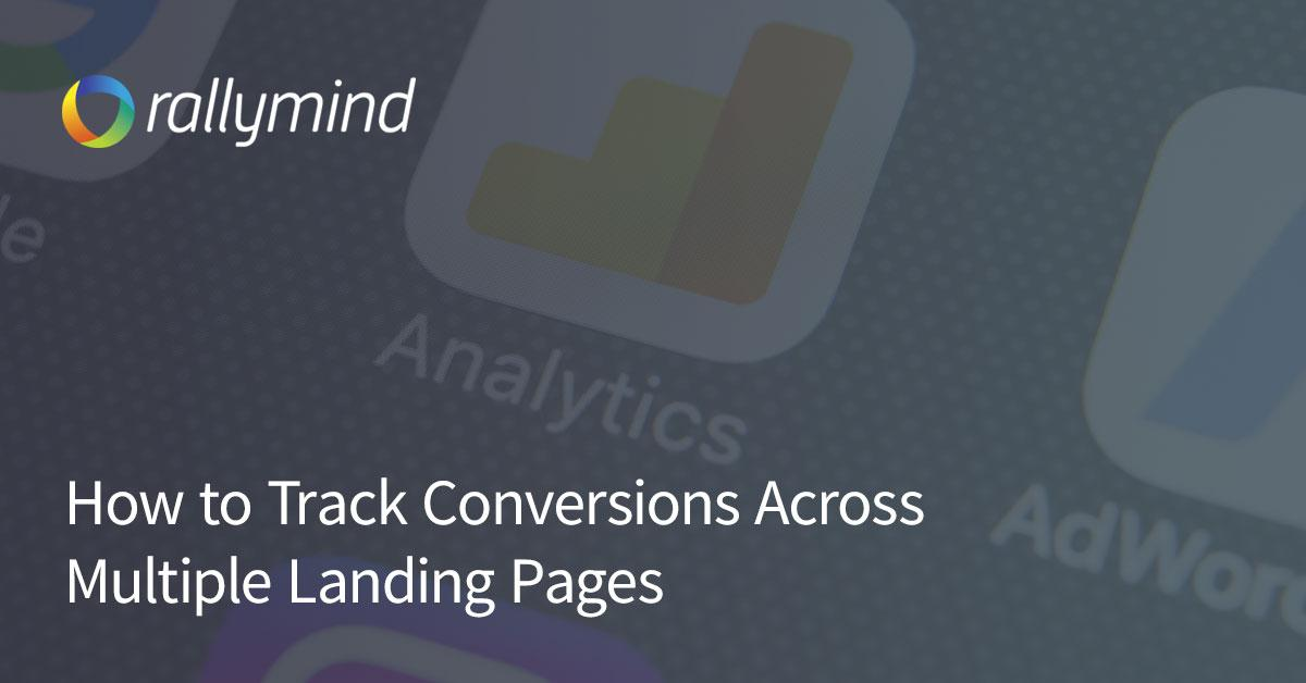 Tracking Conversions Across Multiple Landing Pages