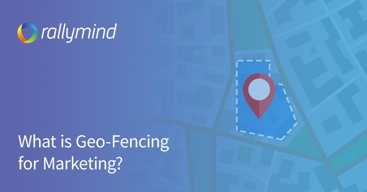 What is geo-fencing for marketing?