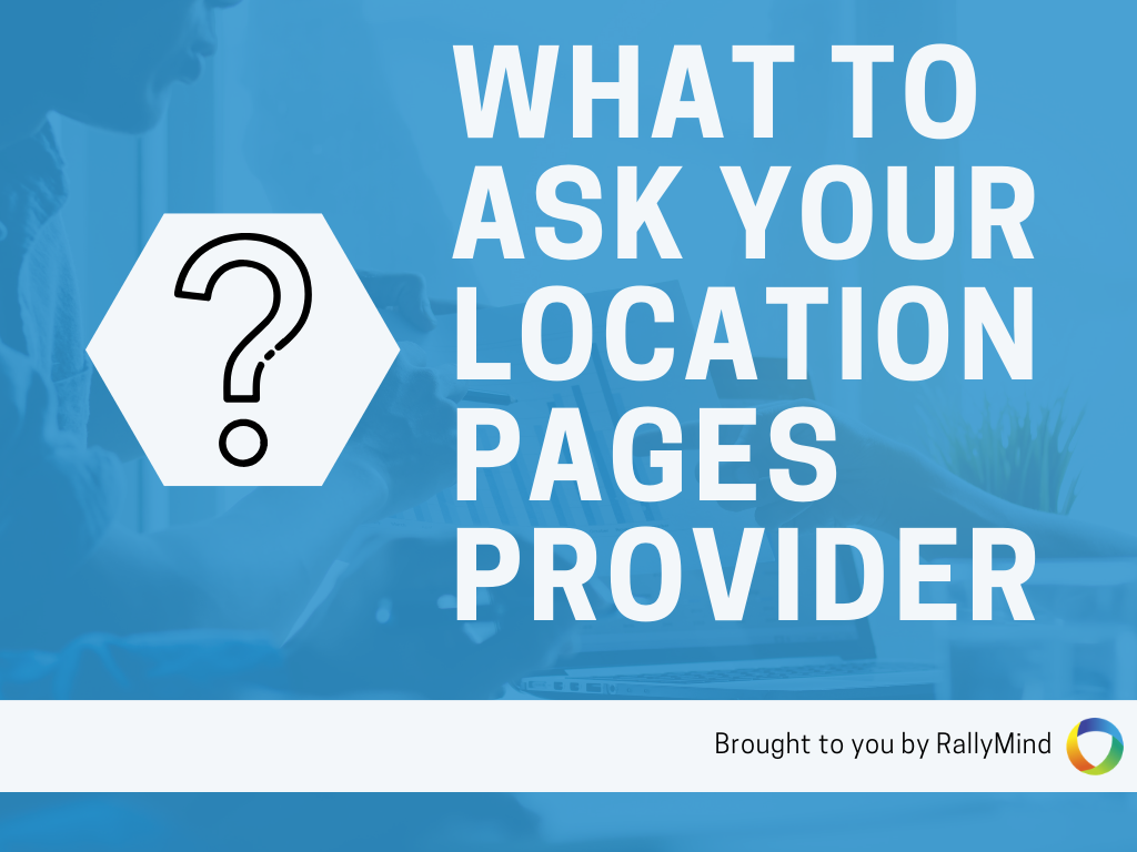 What To Ask Your Location Pages Provider